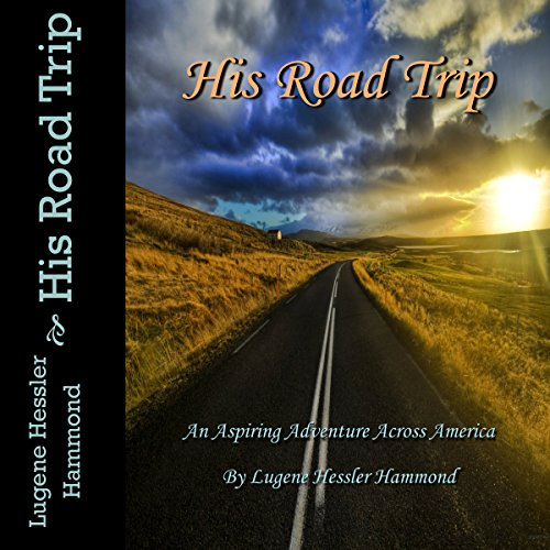 His Road Trip: An Aspiring Adventure Across America audiobook cover art