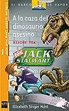 A la caza del dinosaurio asesino: 1 (El Barco de Vapor Naranja)