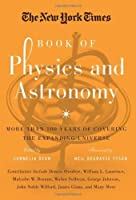 The New York Times Book of Physics and Astronomy: More Than 100 Years of Covering the Expanding Universe by Cornelia Dean(2013-09-03)