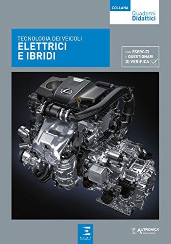 Tecnologia dei veicoli elettrici e ibridi. Con esercizi e questionari di verifica