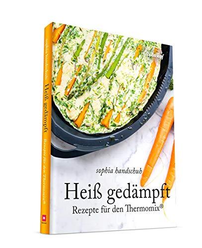 Heiß Gedämpft - Dampfgaren für den Thermomix® TM5® TM31 TM6