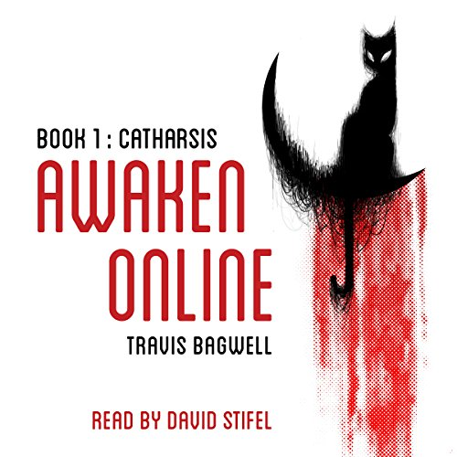 Awaken Online: Catharsis                   By:                                                                                                                                 Travis Bagwell                               Narrated by:                                                                                                                                 David Stifel                      Length: 16 hrs     168 ratings     Overall 4.6