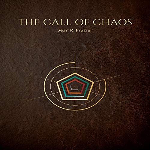 The Call of Chaos Audiobook By Sean R. Frazier cover art