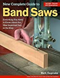 New Complete Guide to the Bandsaw, The: Everything You Need to Know About the Most Important Saw in the Shop by Mark Duginske (1-Sep-2007) Paperback