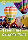 Oxford Read And Discover Free Time Around World (P