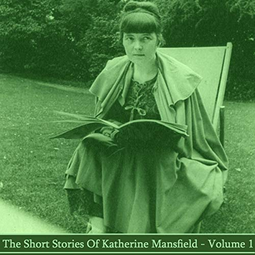 Katherine Mansfield - The Short Stories - Volume 1 cover art