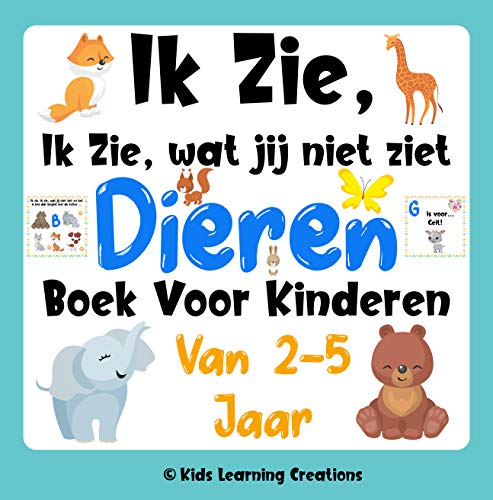 Ik Zie, Ik Zie Wat Jij Niet Ziet - Dieren Editie - Voor Kinderen Van 2-5 Jaar: Een Leuk Interactieve Raadspel Activiteiten Boek Voor Kinderen