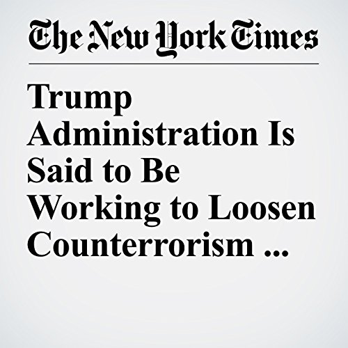 Trump Administration Is Said to Be Working to Loosen Counterrorism Rules copertina