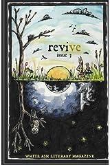 Revive (White Ash Literary Magazine) Paperback
