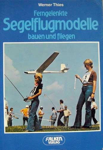 Ferngelenkte Segelflugmodelle bauen und fliegen