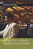 Analisis de Casinos y Ruleta Europea Online
