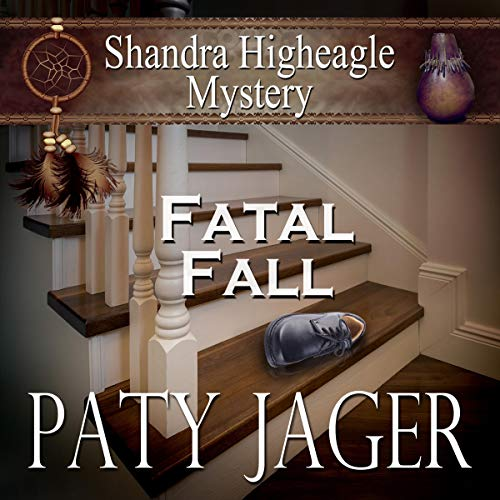Fatal Fall: A Shandra Higheagle Mystery audiobook cover art