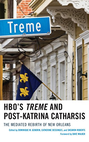 HBOs Treme and Post-Katrina Catharsis: The Mediated Rebirth