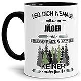 Tassendruck Berufe-Tasse Leg Dich Niemals mit einem Jäger an - Geschenk-Idee/Büro/Job/Arbeit/Witzig/Lustig/Innen & Henkel Schwarz