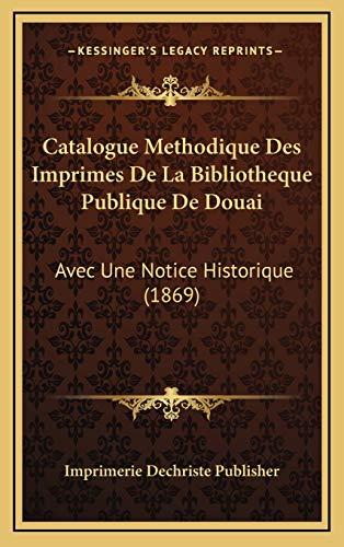 Catalogue Methodique Des Imprimes de La Bibliotheque Publiqu: Avec Une Notice Historique (1869)