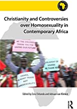 Christianity and Controversies over Homosexuality in Contemporary Africa (Religion in Modern Africa)