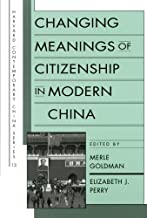 Changing Meanings of Citizenship in Modern China (Harvard Contemporary China Series)