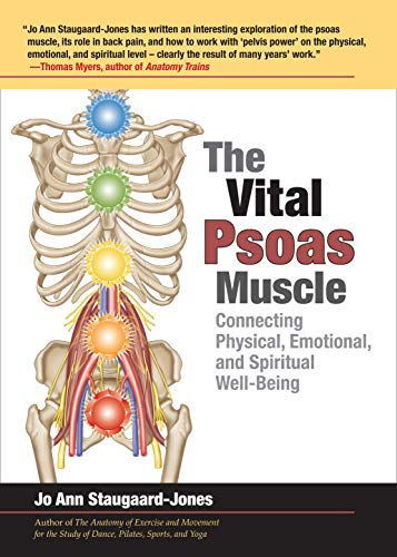 The Vital Psoas Muscle: Connecting Physical, Emotional, and Spiritual Well-Being