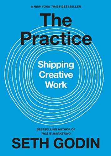 The Practice: Shipping Creative Work (English Edition) de [Seth Godin]