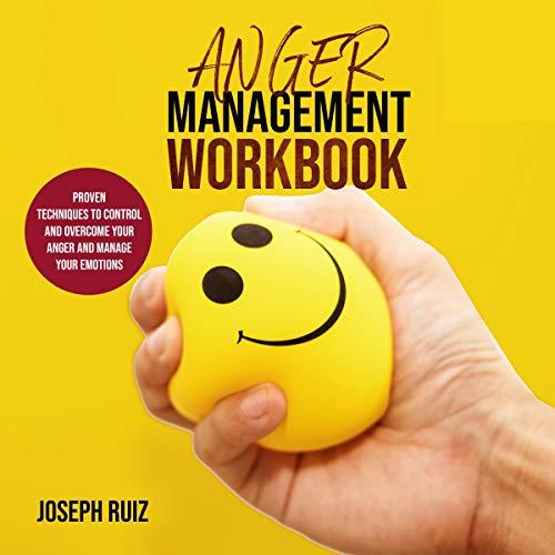 Anger Management Workbook Audiobook By Joseph Ruiz cover art