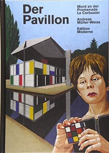 Der Pavillon: Mord an der Promenade Le Corbusier