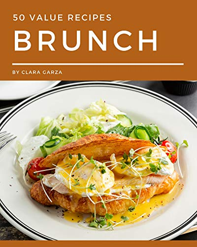 50 Value Brunch Recipes: Greatest Value Brunch Cookbook of All Time (English Edition)