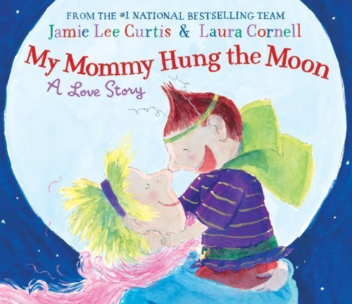 Image of My Mommy Hung the Moon: A Love Story [Hardcover]