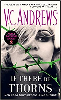 If There Be Thorns (Dollanganger Book 3) by [V.C. Andrews]