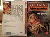 Poèmes saturniens (suivi de) Fêtes galantes - Le Livre de Poche - 21/08/1996