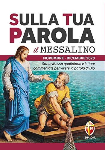 Sulla tua parola. Messalino. Santa messa quotidiana e letture commentate per vivere la parola di Dio. Novembre-dicembre 2020
