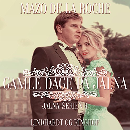 Gamle dage på Jalna audiobook cover art