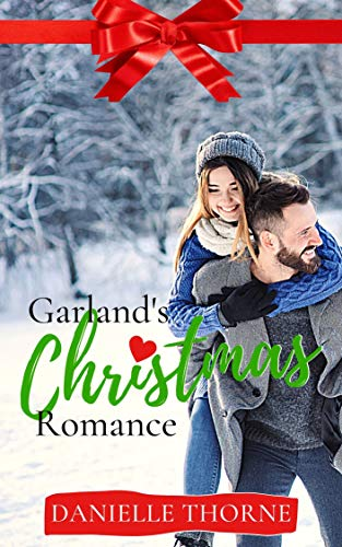 Garland's Christmas Romance: A Clean & Wholesome Christmas Romance by [Danielle Thorne]