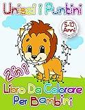 Unisci I Puntini Libro Da Colorare Per Bambini 5-10 Anni: fantastico libro di attività per bambini adatto a un'età prescolare e scolare. Regalo di ... Attività Di Conteggio Per Ragazze e Ragazzi,