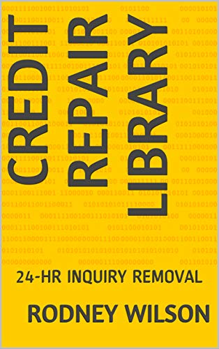 CREDIT REPAIR LIBRARY: 24-HR INQUIRY REMOVAL (English Edition)