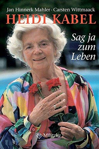 Heidi Kabel: Sag ja zum Leben