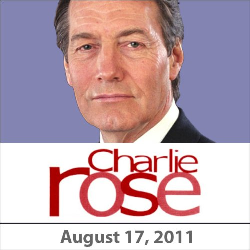Charlie Rose: David Leonhardt, Martin Feldstein, Bill Bradley, and Tim Arango, August 17, 2011 audiobook cover art