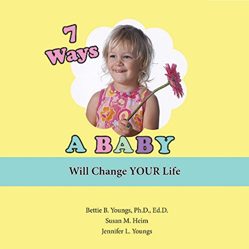 7 Ways a Baby Will Change Your Life audiobook cover art