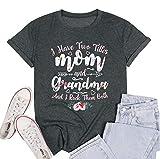 TAOHONG I Have Two Titles Mom and Grandma Shirt for Women Floral Flower Heart Grandma Gigi Mama T-Shirt (Apparel)