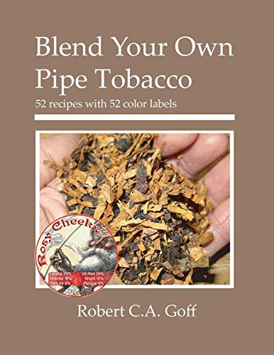 Blend Your Own Pipe Tobacco: 52 recipes with 52 color labels