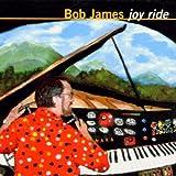 Songtexte von Bob James - Joy Ride