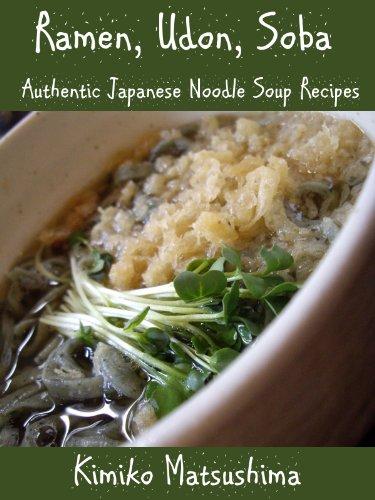 Ramen, Udon, Soba – Authentic Japanese Noodle Soup Recipes