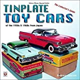 Tinplate Toy Cars of the 1950s & 1960s from Japan: The Collector's Guide (Classic Reprint)