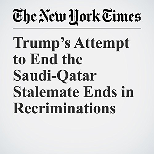 Trump's Attempt to End the Saudi-Qatar Stalemate Ends in Recriminations copertina