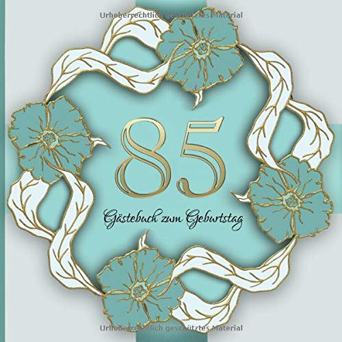 Gästebuch zum Geburtstag: 85 Jahre I Edles Vintage Cover in Gold und Grün I für 30 Gäste I für...