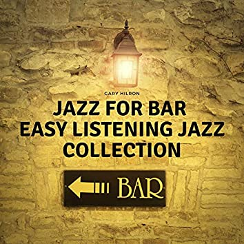 Jazz for Bar, Easy Listening Jazz Collection