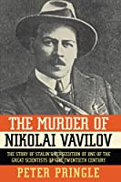 MURDER OF NIKOLAI VAVILOV