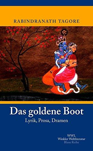 Das goldene Boot: Lyrik, Prosa, Dramen (Artemis & Winkler - Blaue Reihe)