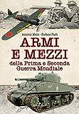 Armi e mezzi della prima e seconda guerra mondiale