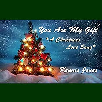 You Are My Gift: A Christmas Love Song