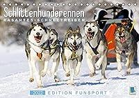 Schlittenhunderennen: Rasantes Schneetreiben - Edition Funsport (Tischkalender 2022 DIN A5 quer): Musher und Hundegespanne: unvergessliche Schlittenfahrten (Monatskalender, 14 Seiten )